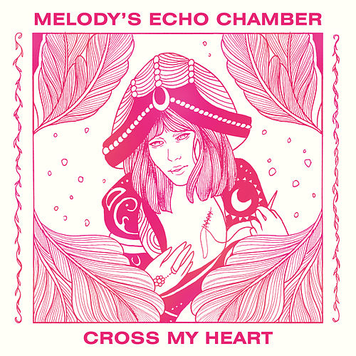 Cross My Heart (Edit) by Melody's Echo Chamber