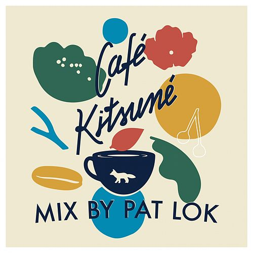 Café Kitsuné Mixed by Pat Lok von Various Artists