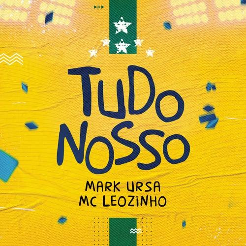 Tudo Nosso by Mark Ursa