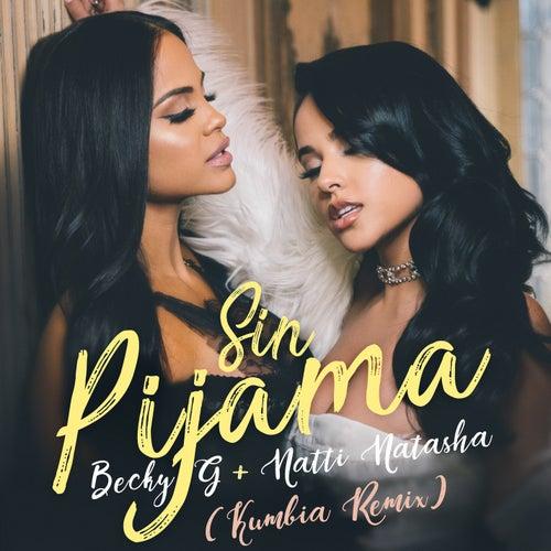 Sin Pijama (Kumbia Remix) by Becky G