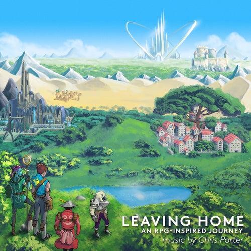 Leaving Home: An RPG-Inspired Journey by Chris Porter