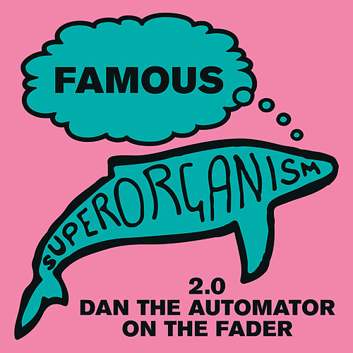 Famous (2.0 Dan the Automator on the Fader) de Superorganism