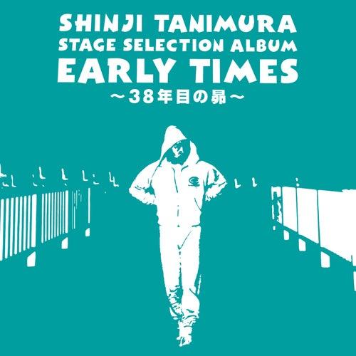 Stage Selection Album 'Early Times' -38Nenmeno Subaru- de Shinji Tanimura