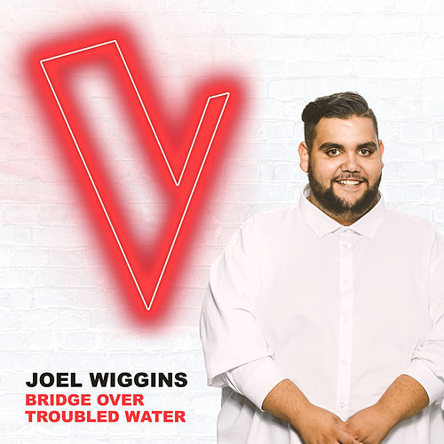 Bridge Over Troubled Water (The Voice Australia 2018 Performance / Live) de Joel Wiggins