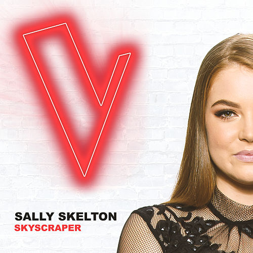 Skyscraper (The Voice Australia 2018 Performance / Live) by Sally Skelton