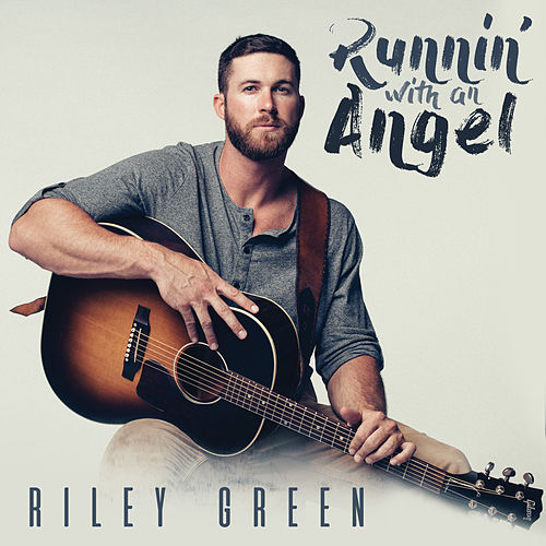 Runnin' With An Angel by Riley Green