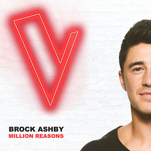 Million Reasons (The Voice Australia 2018 Performance / Live) by Brock Ashby