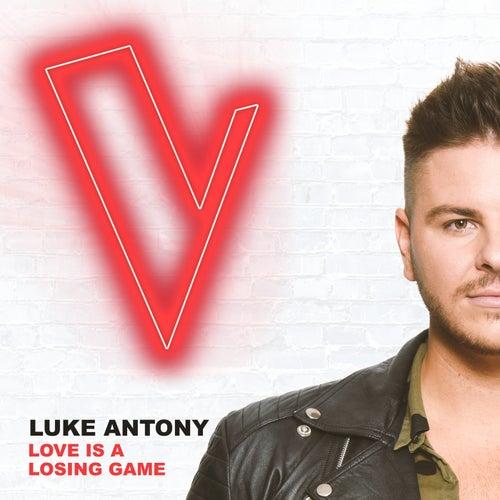 Love Is A Losing Game (The Voice Australia 2018 Performance / Live) von Luke Antony