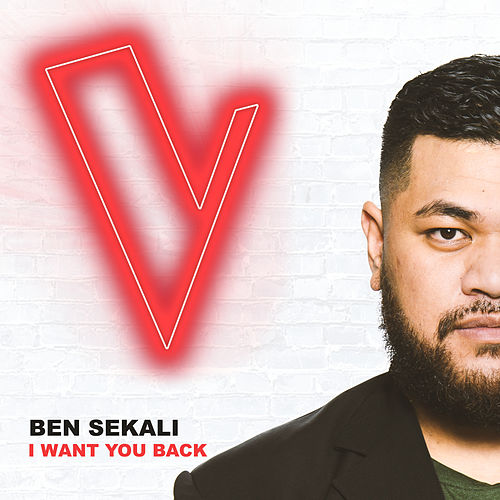I Want You Back (The Voice Australia 2018 Performance / Live) von Ben Sekali