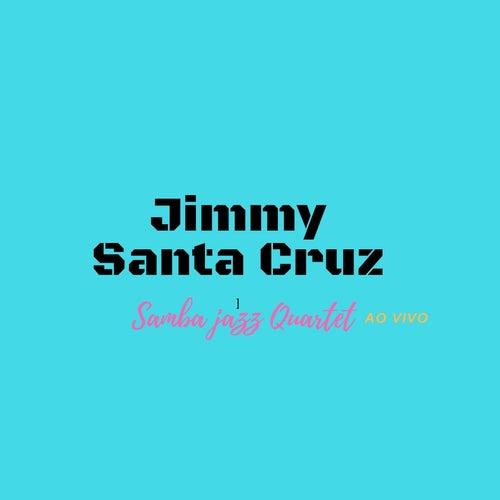 Samba Jazz Quartet (Ao Vivo) de Jimmy Santa Cruz