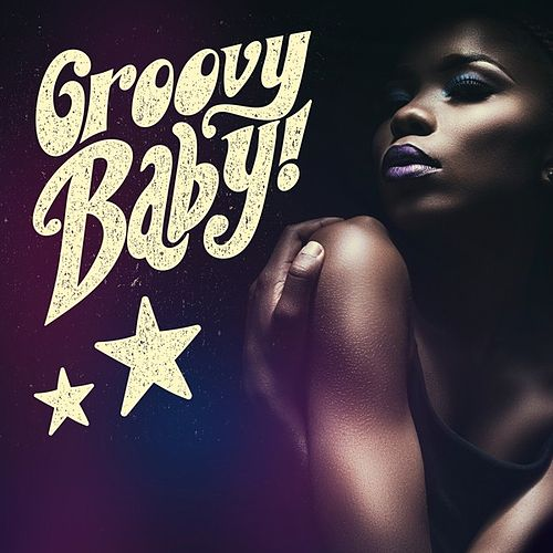 Groovy Baby! by Various Artists