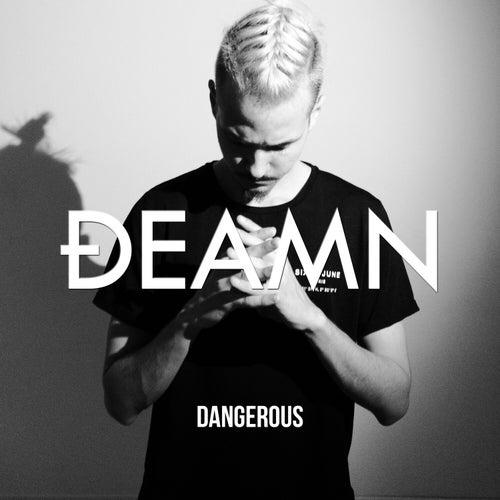 Dangerous von Deamn