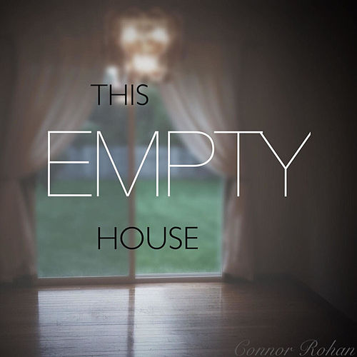 This Empty House by Connor Rohan