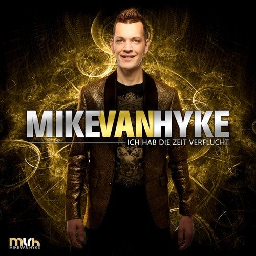 Ich hab die Zeit verflucht von Mike van Hyke