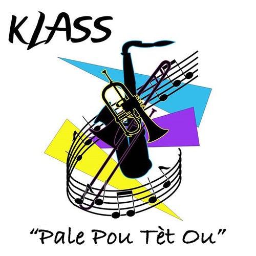 Pale pou tèt ou by Klass