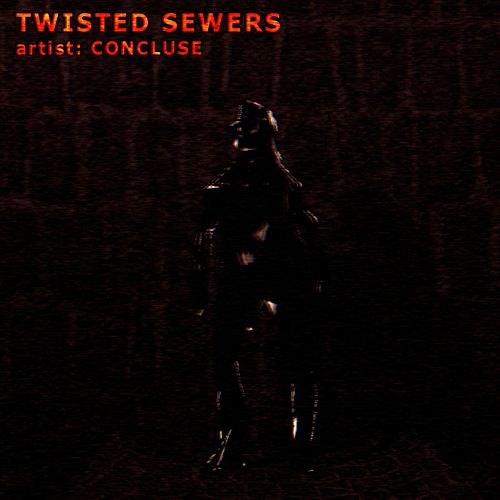 Twisted Sewers by Concluse