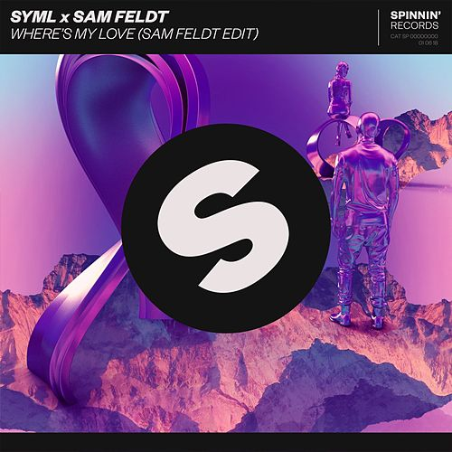 Where's My Love (Sam Feldt Edit) by SYML