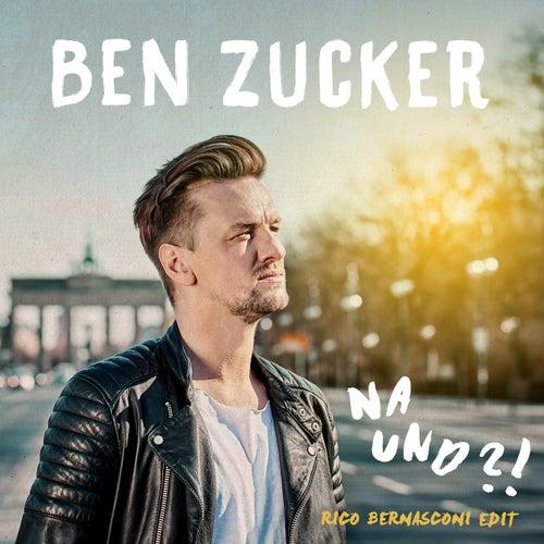 Na und?! (Rico Bernasconi Edit) von Ben Zucker