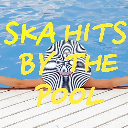 Ska Hits By The Pool von Various Artists