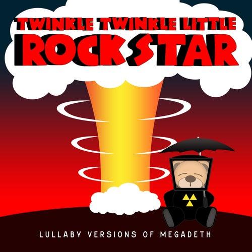 Lullaby Versions of Megadeth by Twinkle Twinkle Little Rock Star