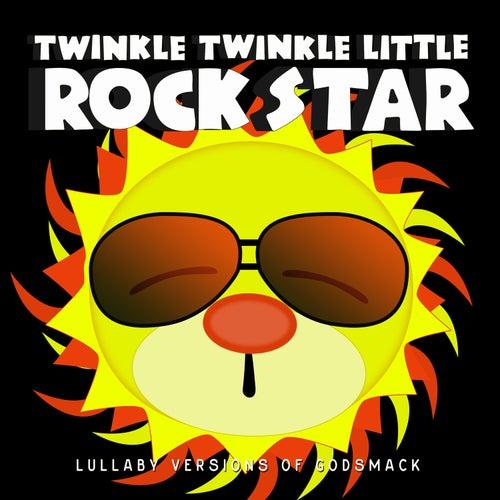 Lullaby Versions of Godsmack by Twinkle Twinkle Little Rock Star