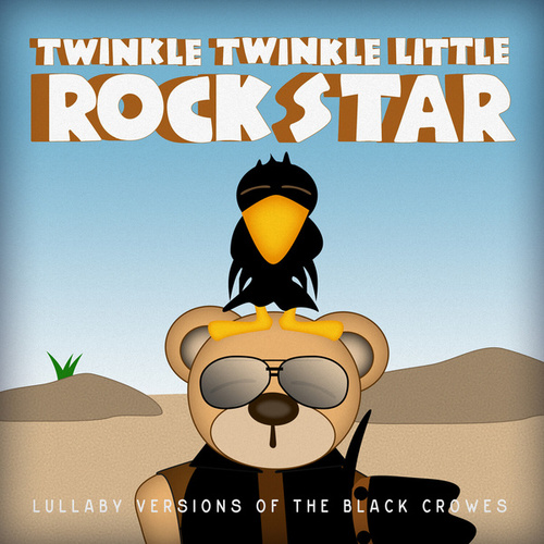 Lullaby Versions of The Black Crowes by Twinkle Twinkle Little Rock Star