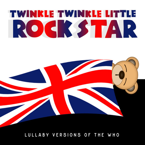 Lullaby Versions of The Who by Twinkle Twinkle Little Rock Star