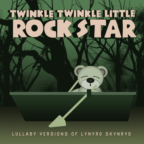 Lullaby Versions of Lynyrd Skynyrd by Twinkle Twinkle Little Rock Star