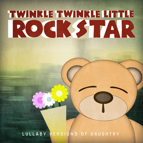 Lullaby Versions of Daughtry by Twinkle Twinkle Little Rock Star