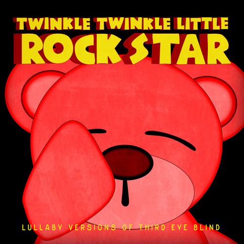 Lullaby Versions of Third Eye Blind by Twinkle Twinkle Little Rock Star