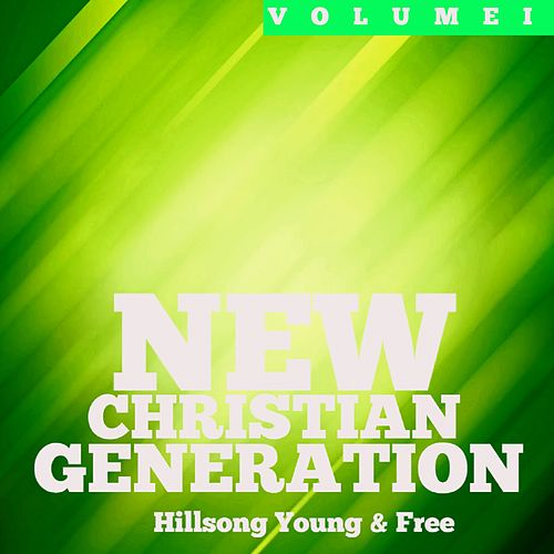 New Christian Generation, Vol. 1 by Hillsong Young & Free