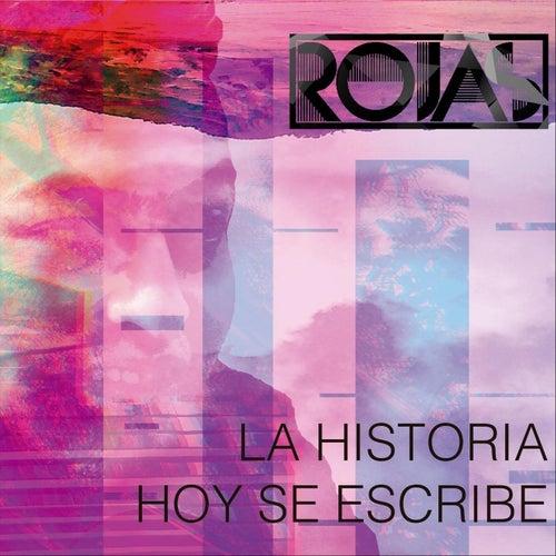 La Historia Hoy Se Escribe de Rojas