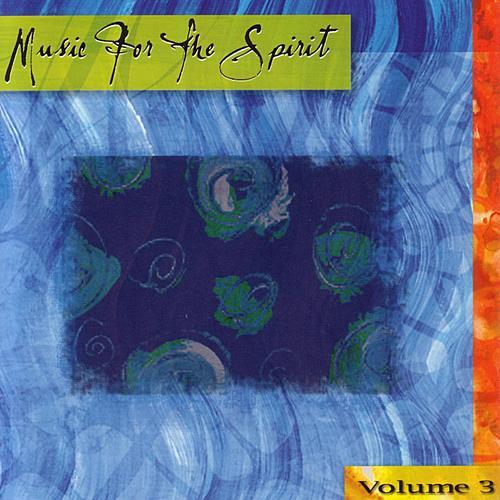 Music For The Spirit Volume 3 von Various Artists