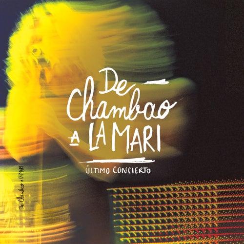 De Chambao a La Mari: Último Concierto (En Directo) by Chambao