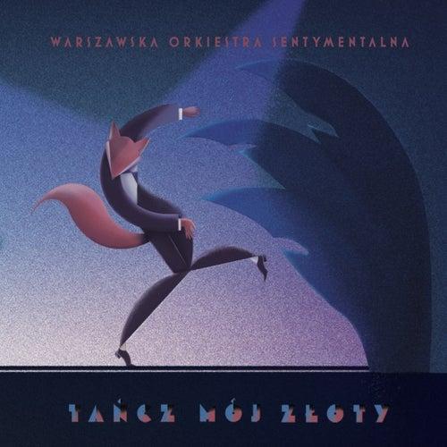 Tańcz mój złoty de Warszawska Orkiestra Sentymentalna