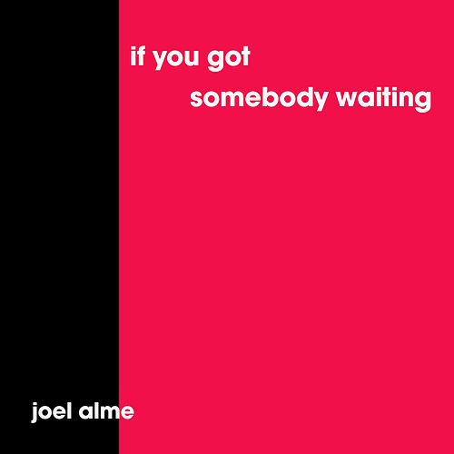 If You Got Somebody Waiting (Acoustic Version) by Joel Alme