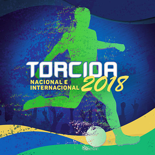 Torcida 2018 - Nacional e Internacional by Various Artists