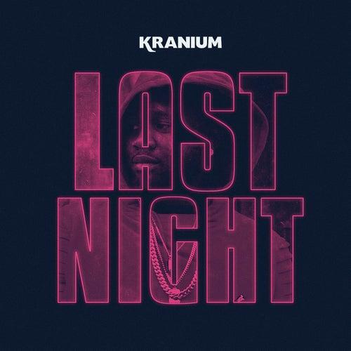 Last Night von Kranium