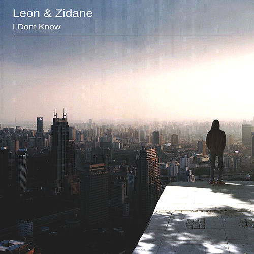 I Don't Know by Leon
