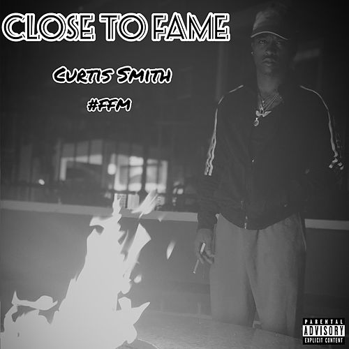 Close to Fame by Curtis Smith