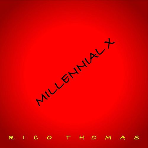 Millennial X by Rico Thomas