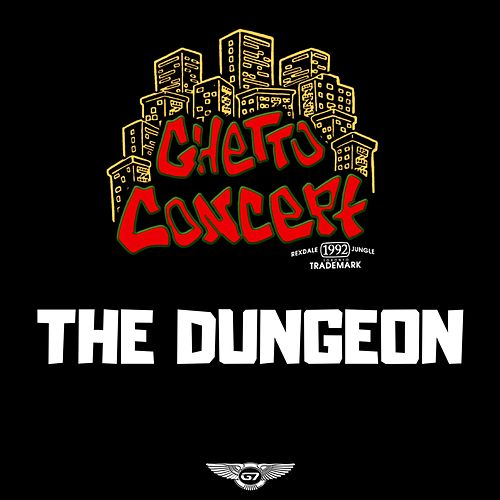 The Dungeon de Ghetto Concept