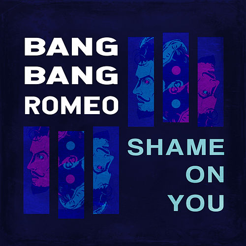 Shame on You von Bang Bang Romeo