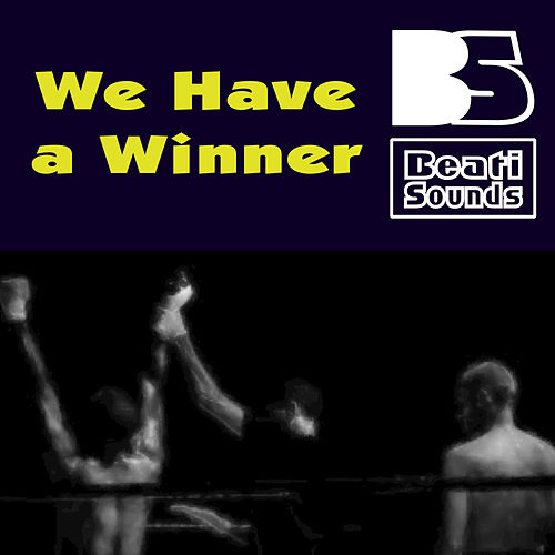 We Have a Winner by Beati Sounds