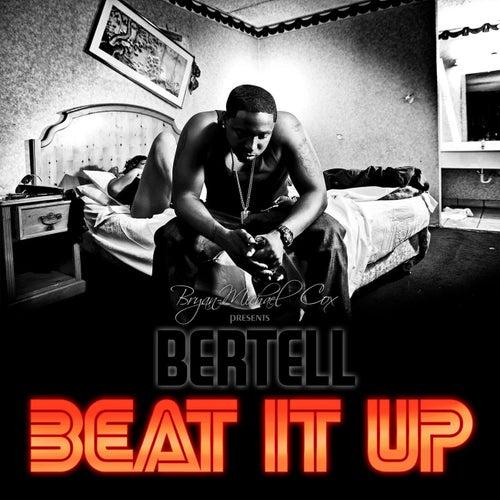 Beat It Up by Bertell
