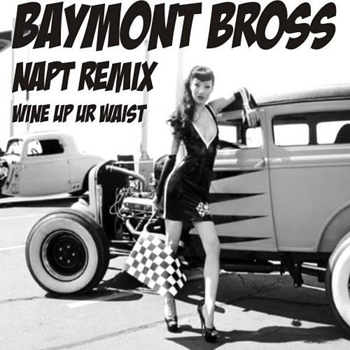Wine Up Ya Waist feat Sunshyne & General Levy by Baymont Bross
