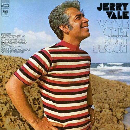 We've Only Just Begun de Jerry Vale