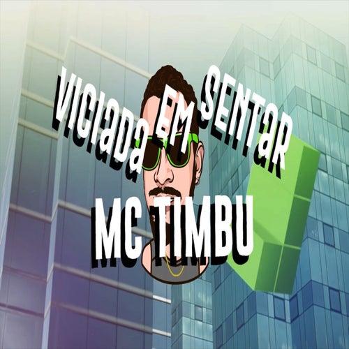 Viciada em Sentar by MC Timbu