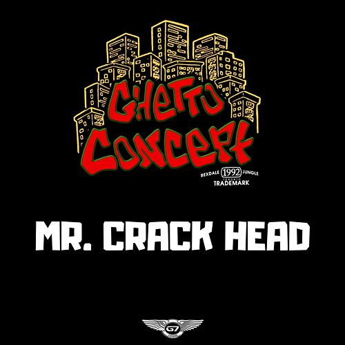 Mr. Crack Head de Ghetto Concept