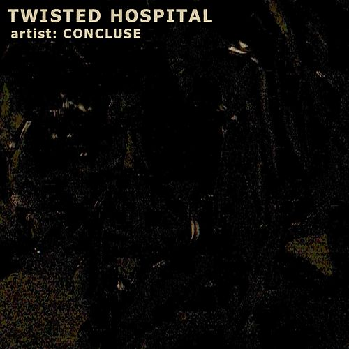 Twisted Hospital by Concluse